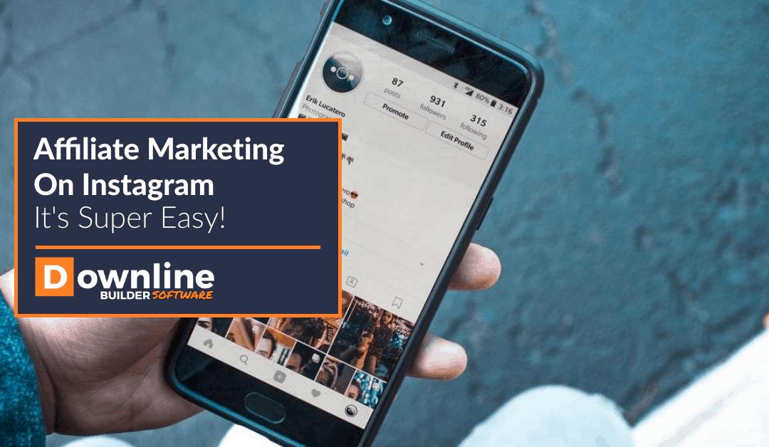 Affiliate Marketing On Instagram – It's Super Easy!