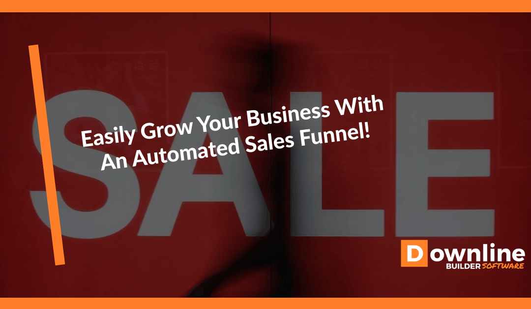 Easily Grow Your Business With An Automated Sales Funnel!