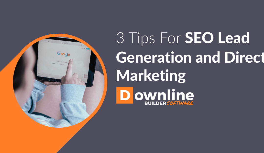 3 Tips For SEO Lead Generation and Direct Marketing